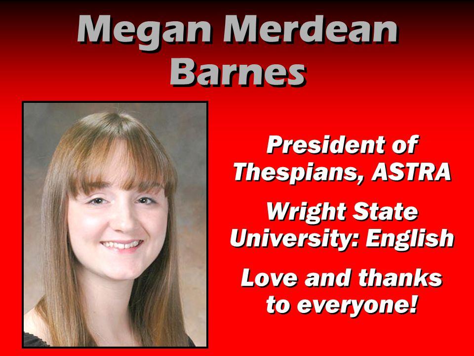Megan Merdean Barnes President of Thespians, ASTRA