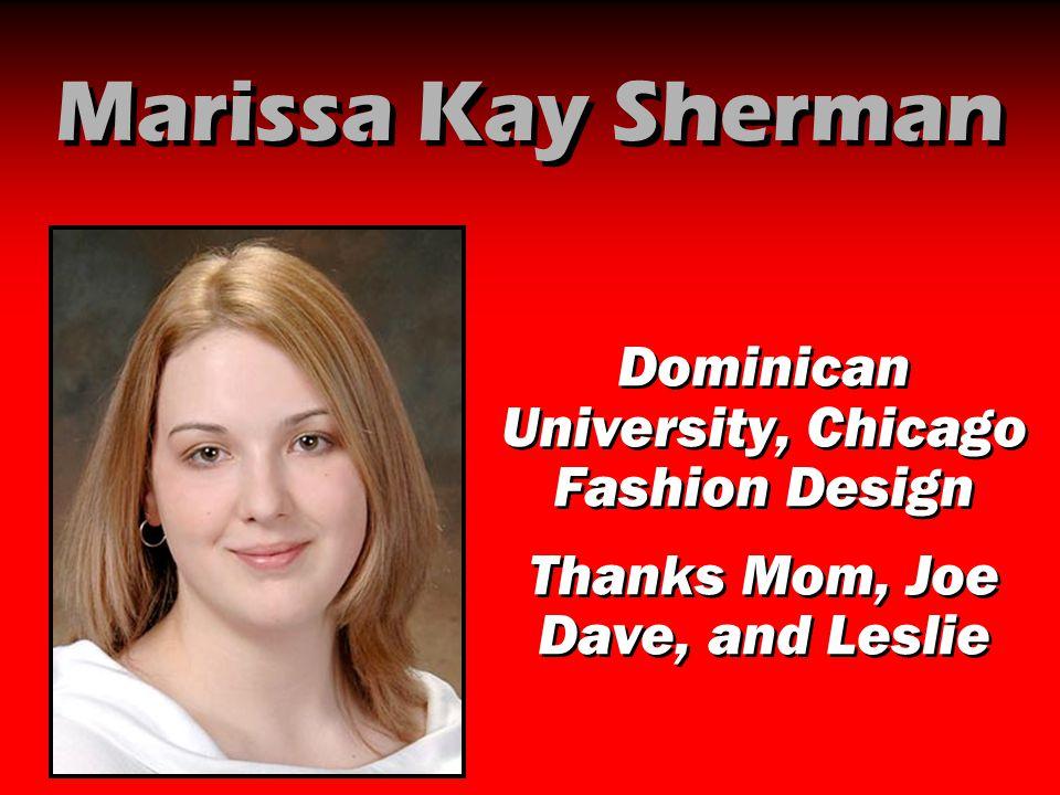 Marissa Kay Sherman Dominican University, Chicago Fashion Design
