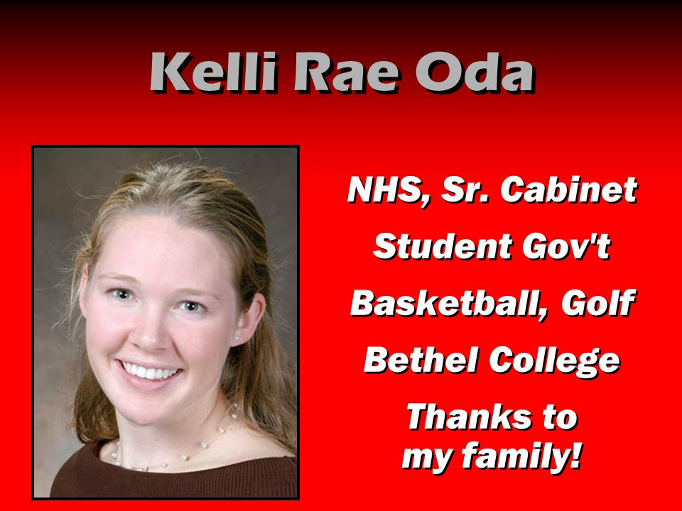 Kelli Rae Oda NHS, Sr. Cabinet Student Gov t Basketball, Golf