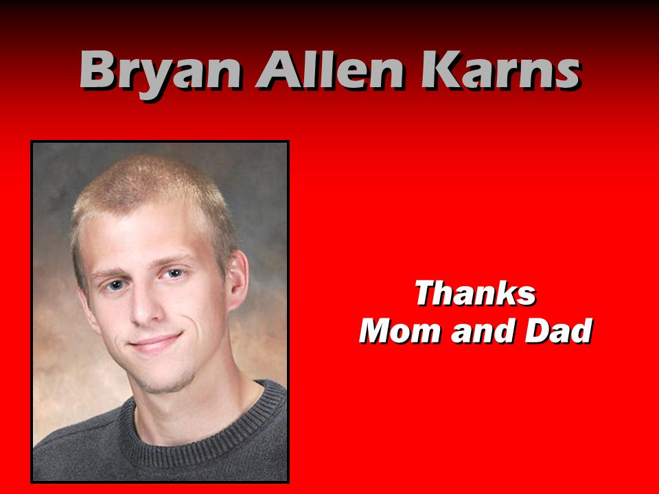 Bryan Allen Karns Thanks Mom and Dad