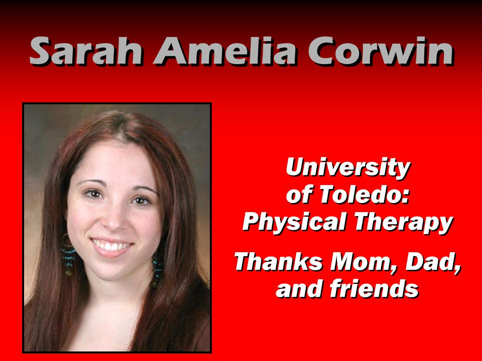 Sarah Amelia Corwin University of Toledo: Physical Therapy
