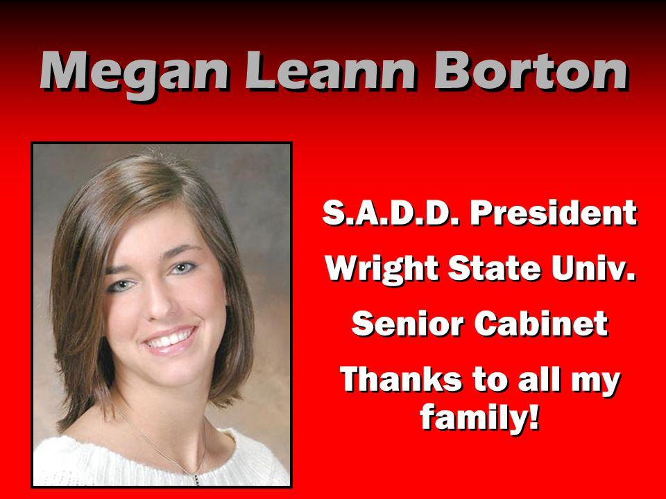 Megan Leann Borton S.A.D.D. President Wright State Univ.