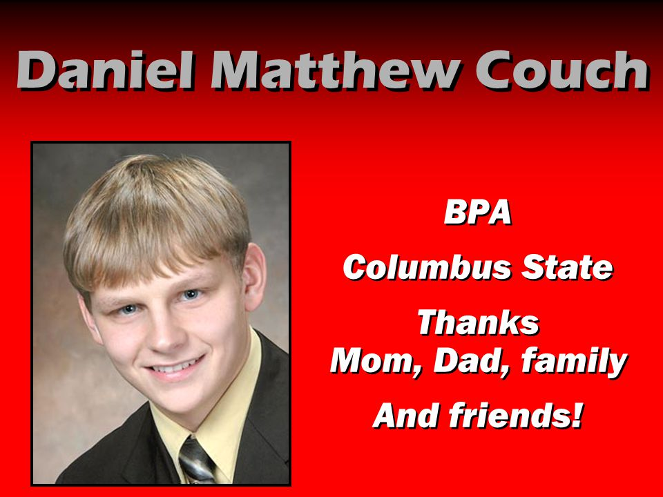 Daniel Matthew Couch BPA Columbus State Thanks Mom, Dad, family