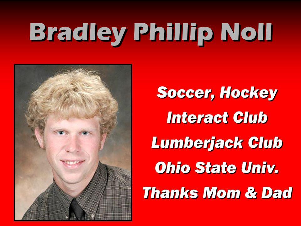 Bradley Phillip Noll Soccer, Hockey Interact Club Lumberjack Club