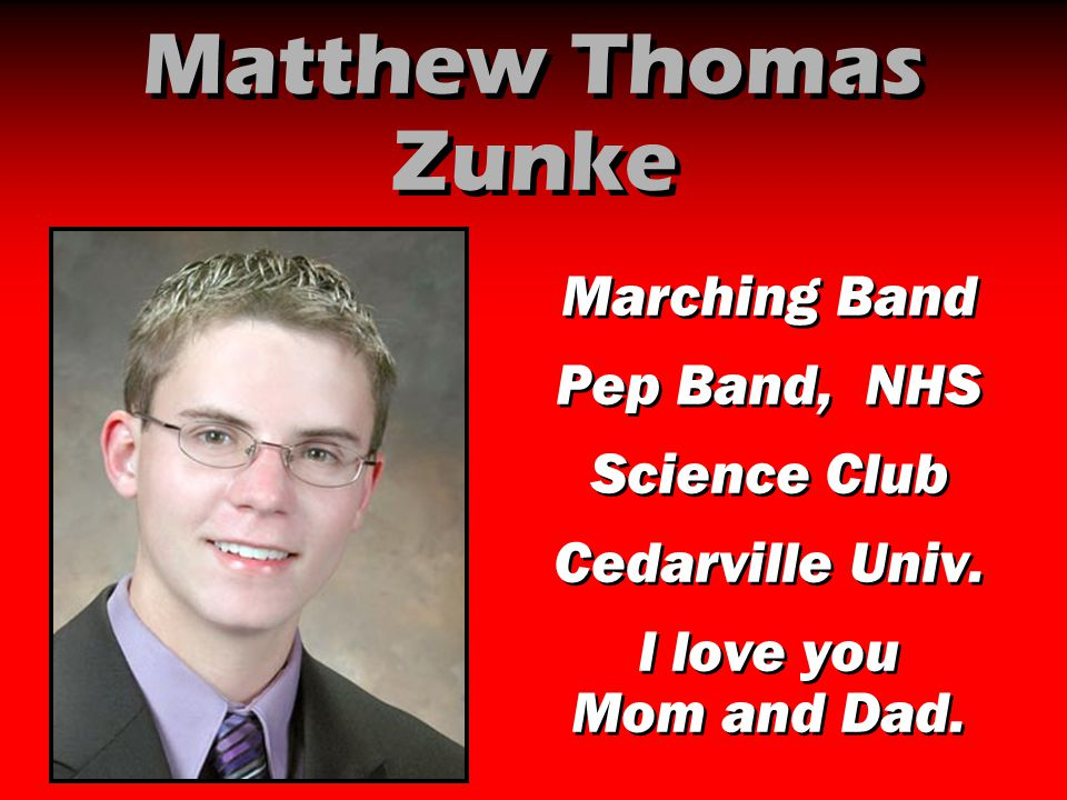 Matthew Thomas Zunke Marching Band Pep Band, NHS Science Club