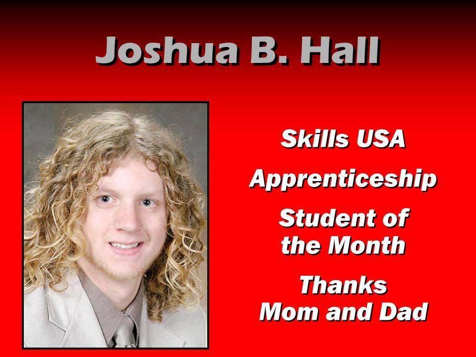 Joshua B. Hall Skills USA Apprenticeship Student of the Month