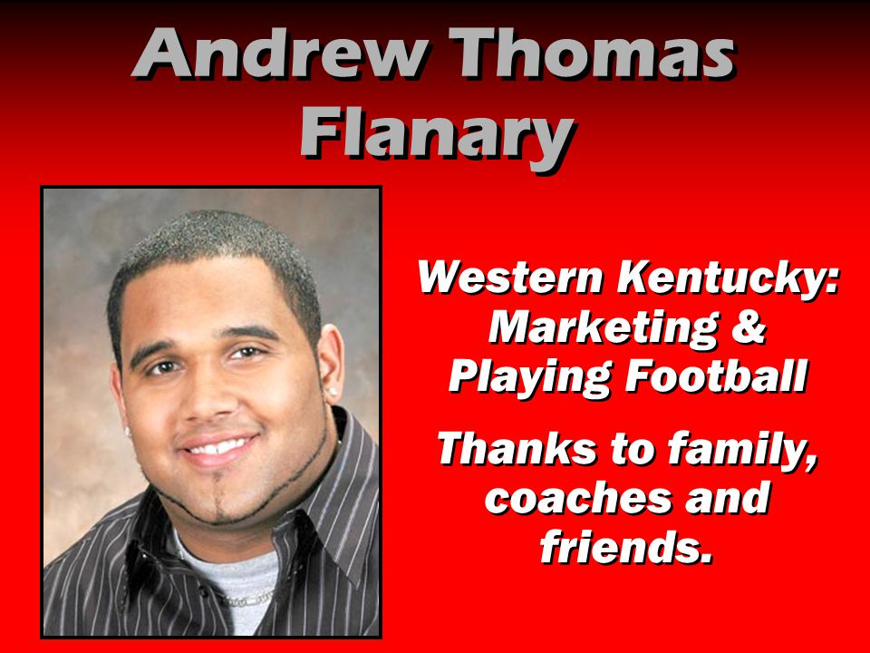Andrew Thomas Flanary Western Kentucky: Marketing & Playing Football