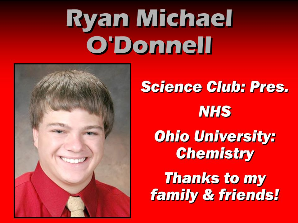 Ryan Michael O Donnell Science Club: Pres. NHS