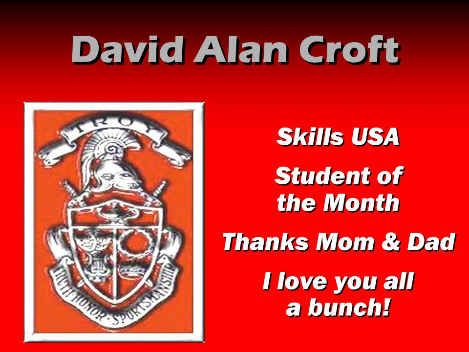 David Alan Croft Skills USA Student of the Month Thanks Mom & Dad
