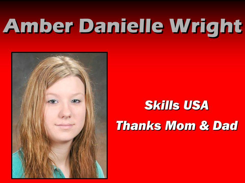 Amber Danielle Wright Skills USA Thanks Mom & Dad
