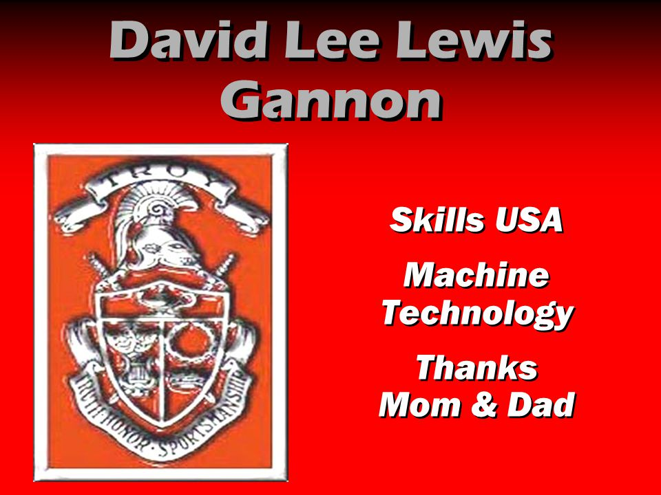 David Lee Lewis Gannon Skills USA Machine Technology Thanks Mom & Dad