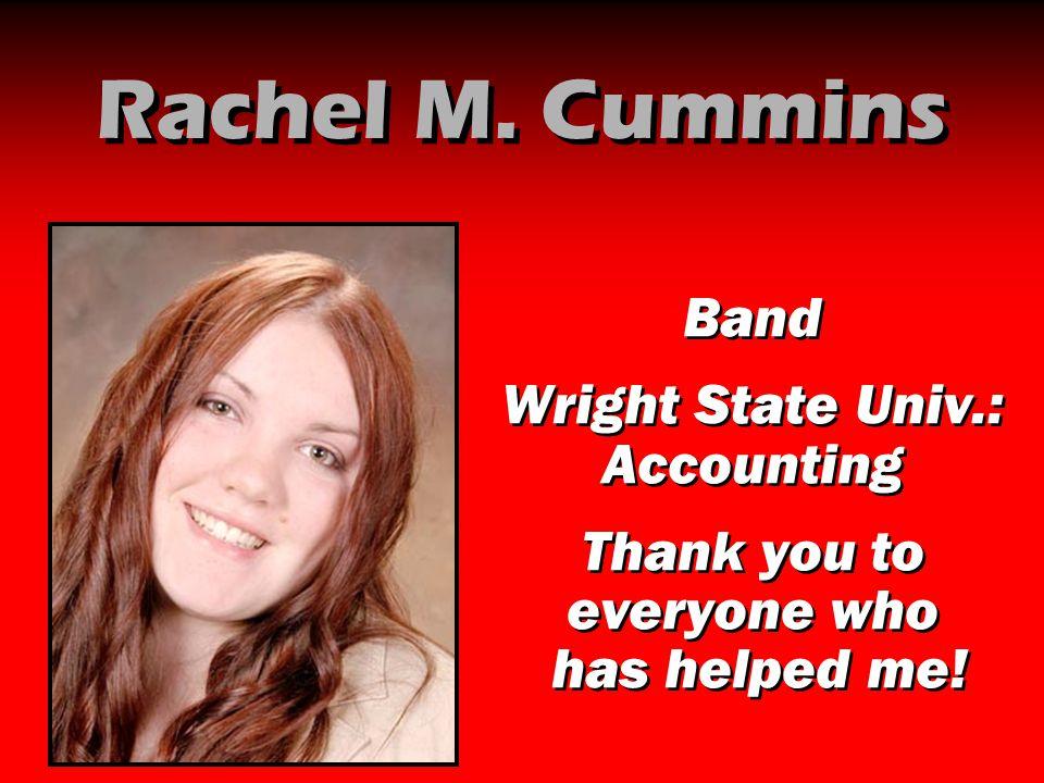 Rachel M. Cummins Band Wright State Univ.: Accounting