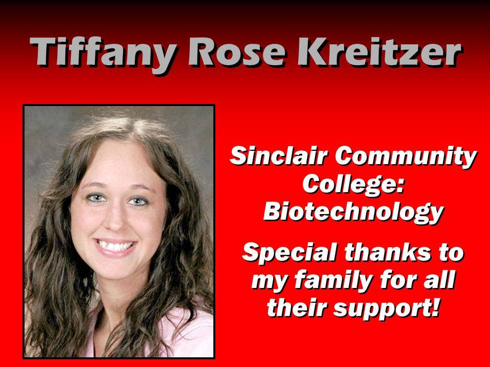 Tiffany Rose Kreitzer Sinclair Community College: Biotechnology