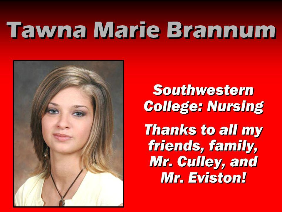 Tawna Marie Brannum Southwestern College: Nursing