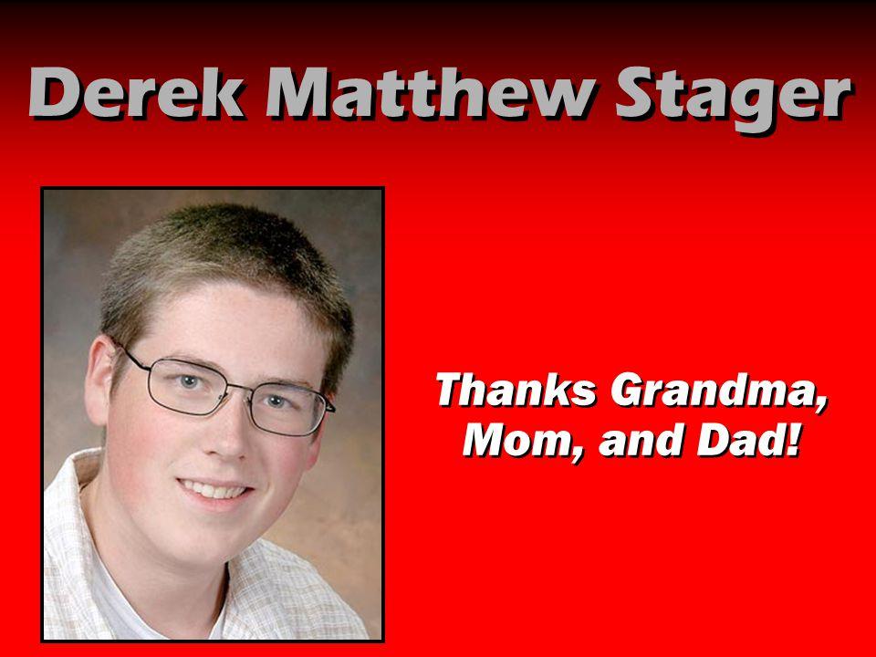 Thanks Grandma, Mom, and Dad!