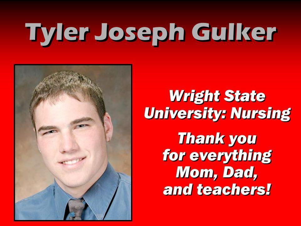 Tyler Joseph Gulker Wright State University: Nursing
