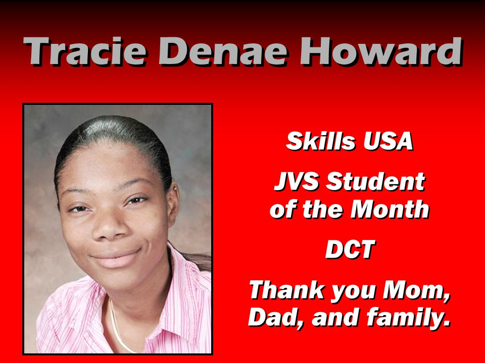 Tracie Denae Howard Skills USA JVS Student of the Month DCT