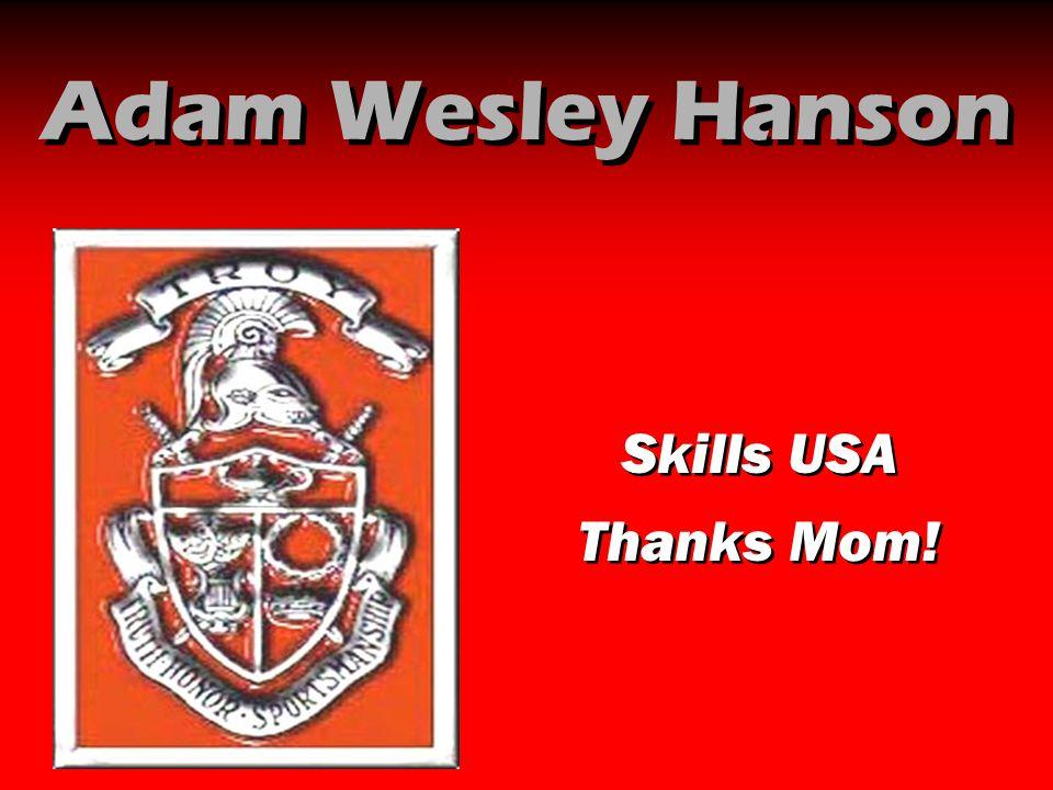 Adam Wesley Hanson Skills USA Thanks Mom!