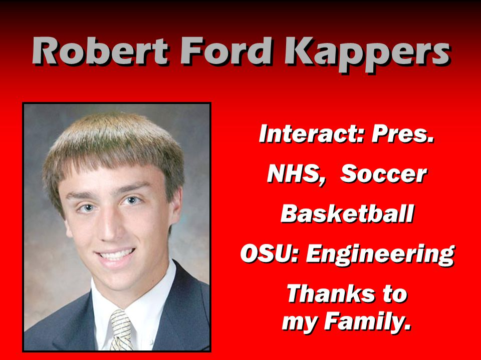 Robert Ford Kappers Interact: Pres. NHS, Soccer Basketball