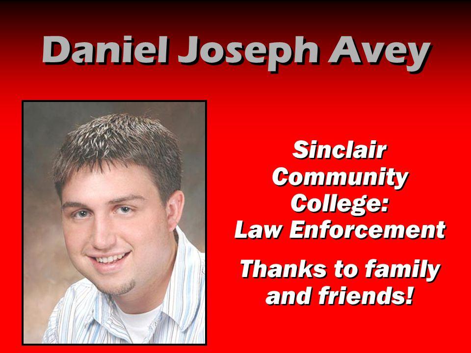 Daniel Joseph Avey Sinclair Community College: Law Enforcement
