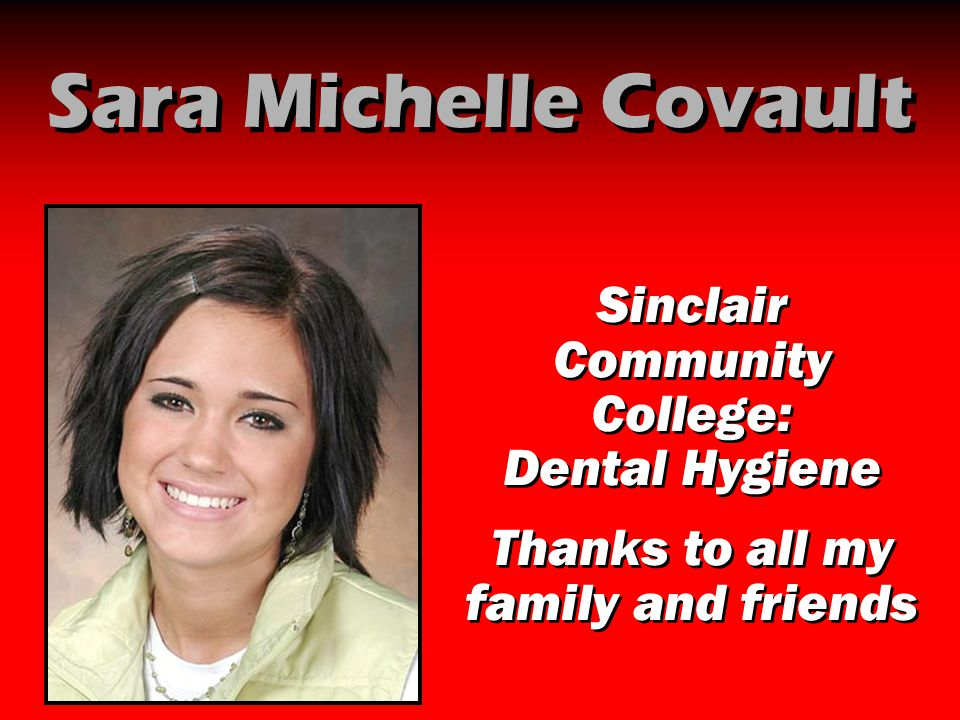 Sara Michelle Covault Sinclair Community College: Dental Hygiene
