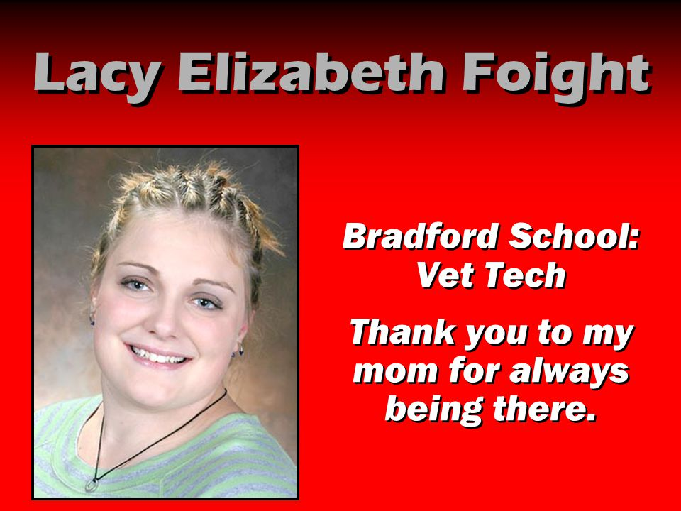 Lacy Elizabeth Foight Bradford School: Vet Tech
