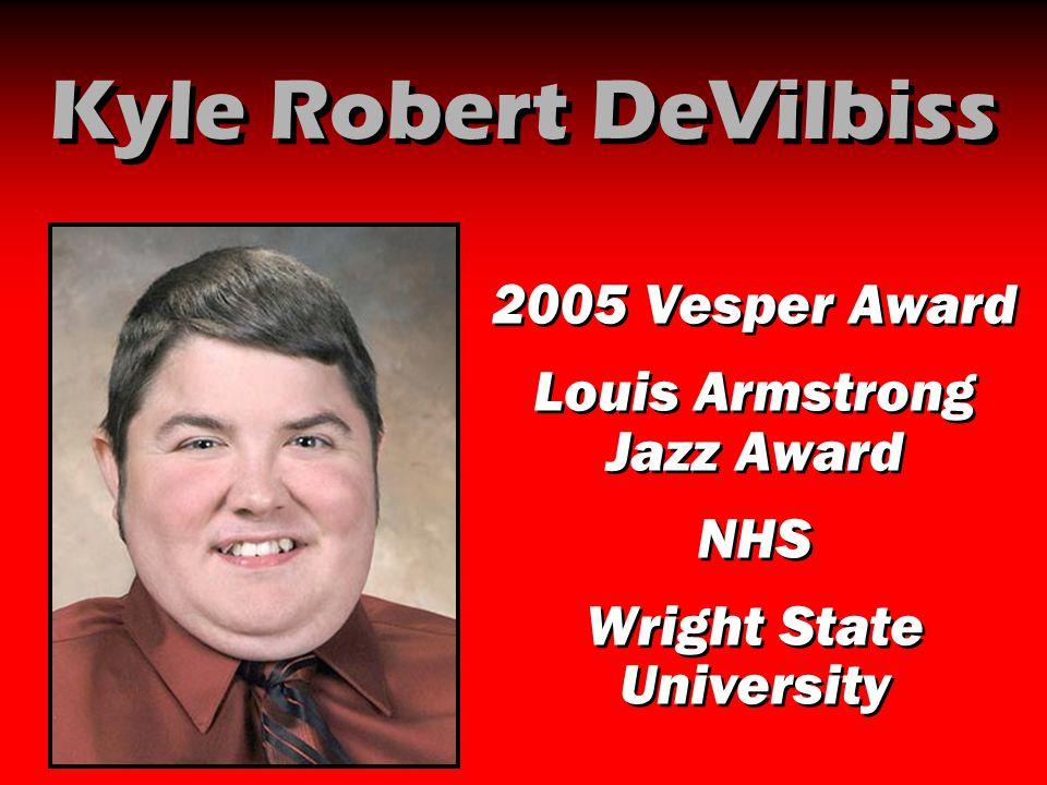 Kyle Robert DeVilbiss 2005 Vesper Award Louis Armstrong Jazz Award NHS