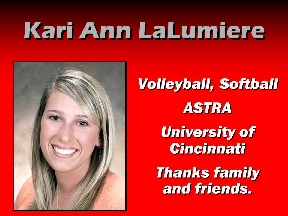 Kari Ann LaLumiere Volleyball, Softball ASTRA University of Cincinnati