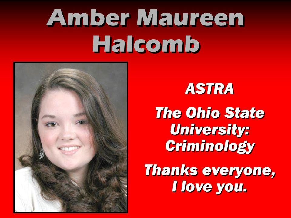 Amber Maureen Halcomb ASTRA The Ohio State University: Criminology
