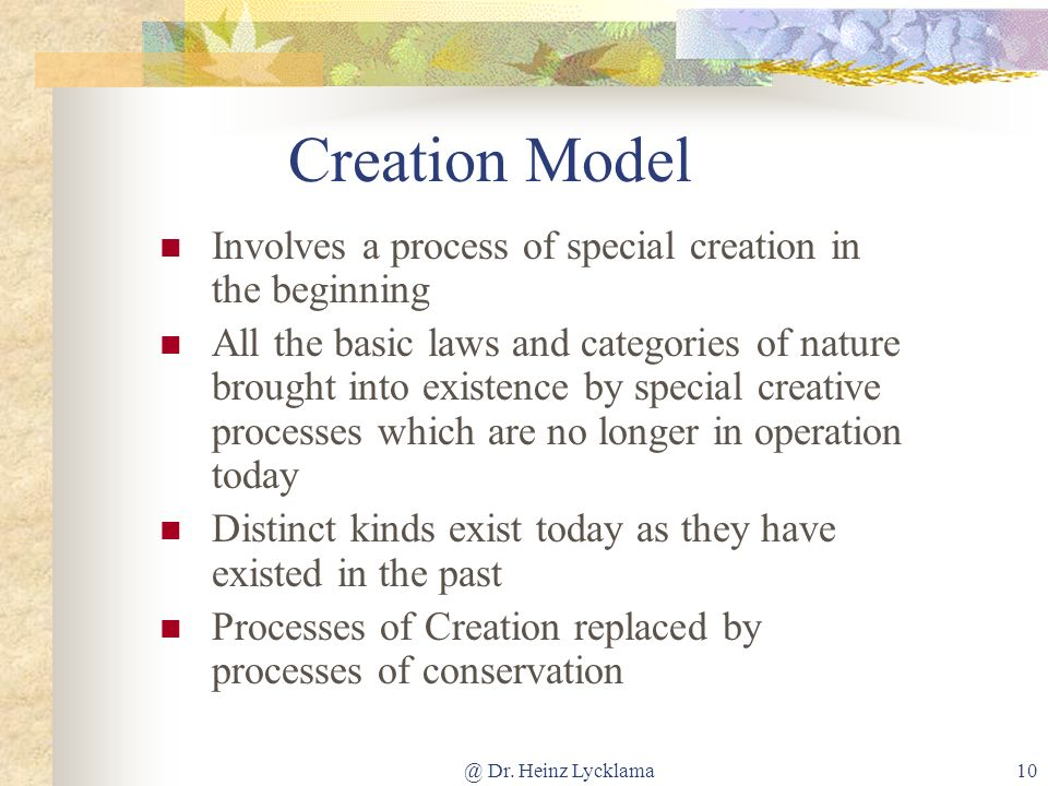 Creation Model Involves a process of special creation in the beginning