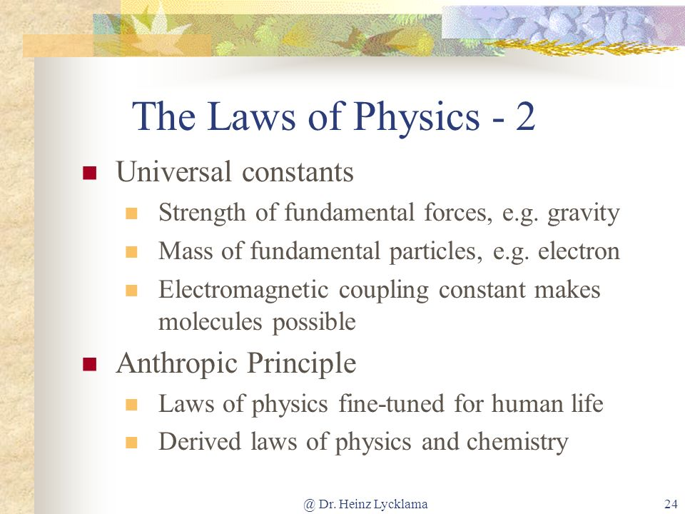 The Laws of Physics - 2 Universal constants Anthropic Principle