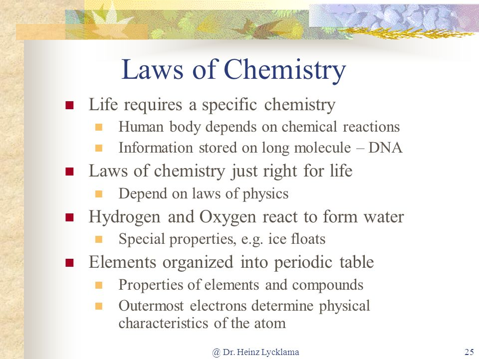 Laws of Chemistry Life requires a specific chemistry
