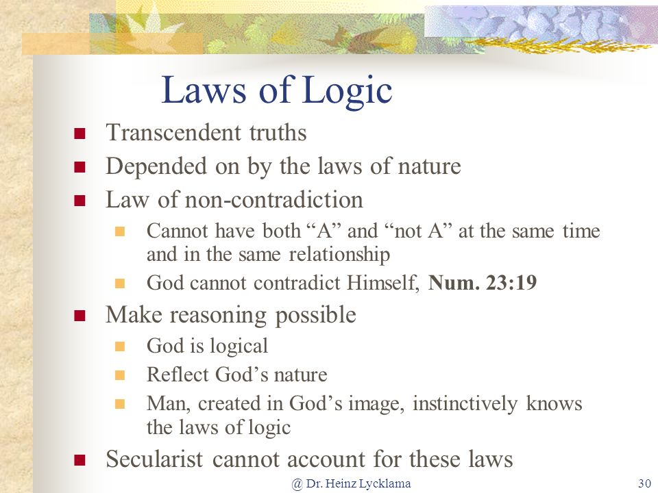 Laws of Logic Transcendent truths Depended on by the laws of nature
