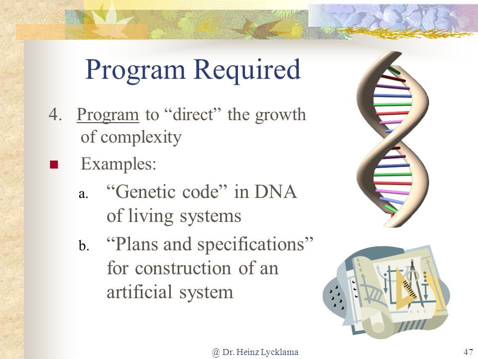 Program Required Genetic code in DNA of living systems