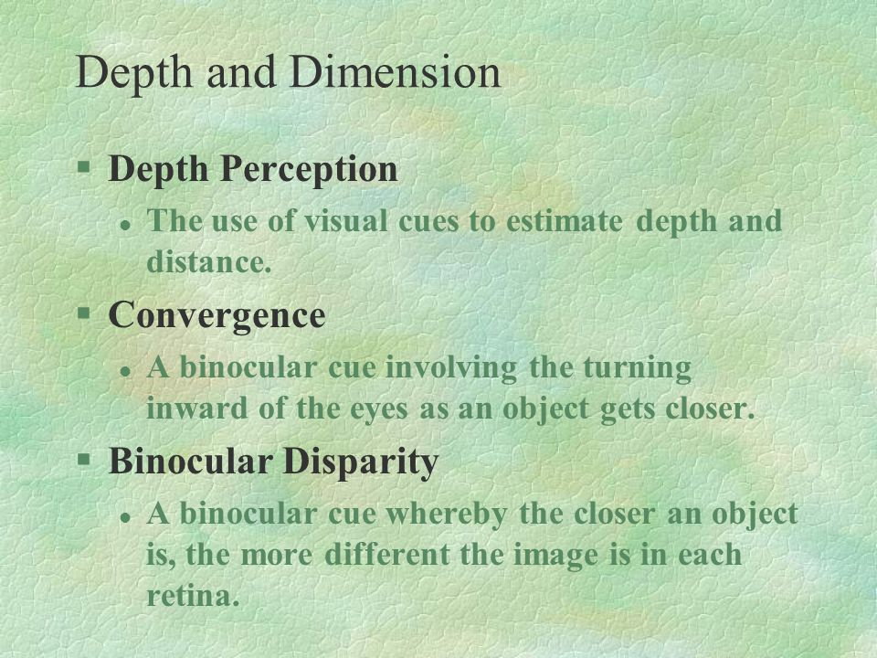 Depth and Dimension Depth Perception Convergence Binocular Disparity