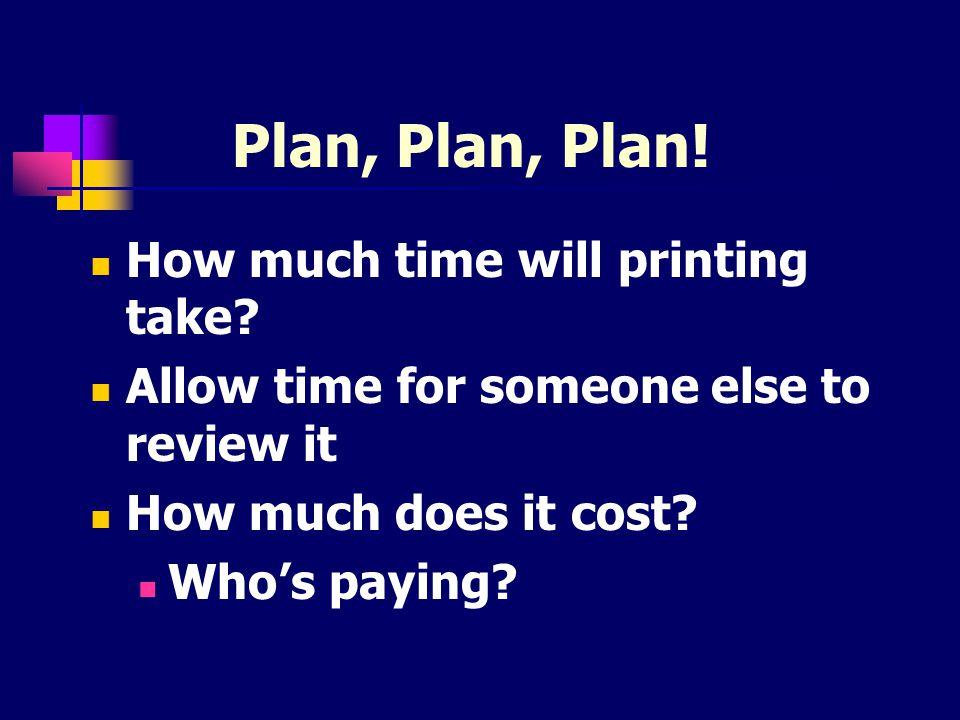 Plan, Plan, Plan! How much time will printing take