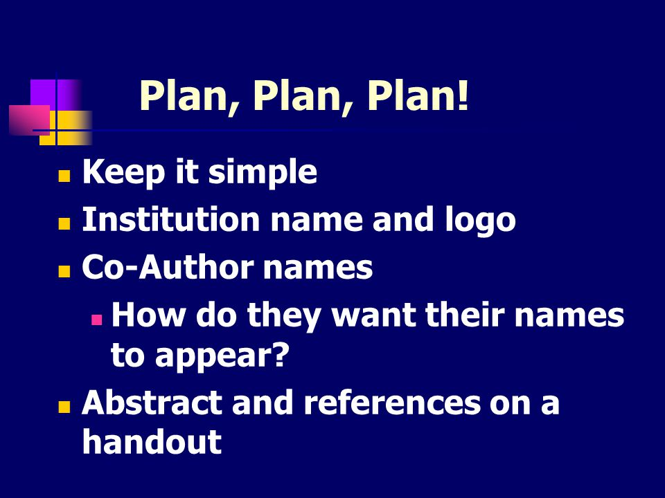 Plan, Plan, Plan! Keep it simple Institution name and logo