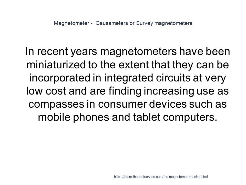Magnetometer - Gaussmeters or Survey magnetometers