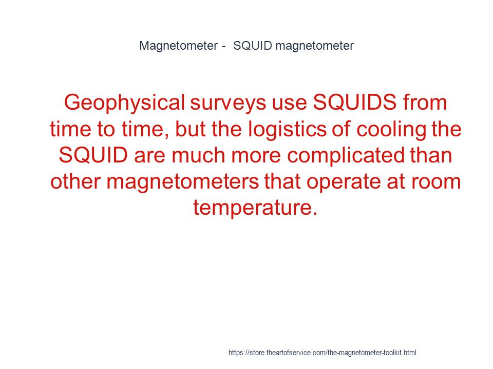 Magnetometer - SQUID magnetometer