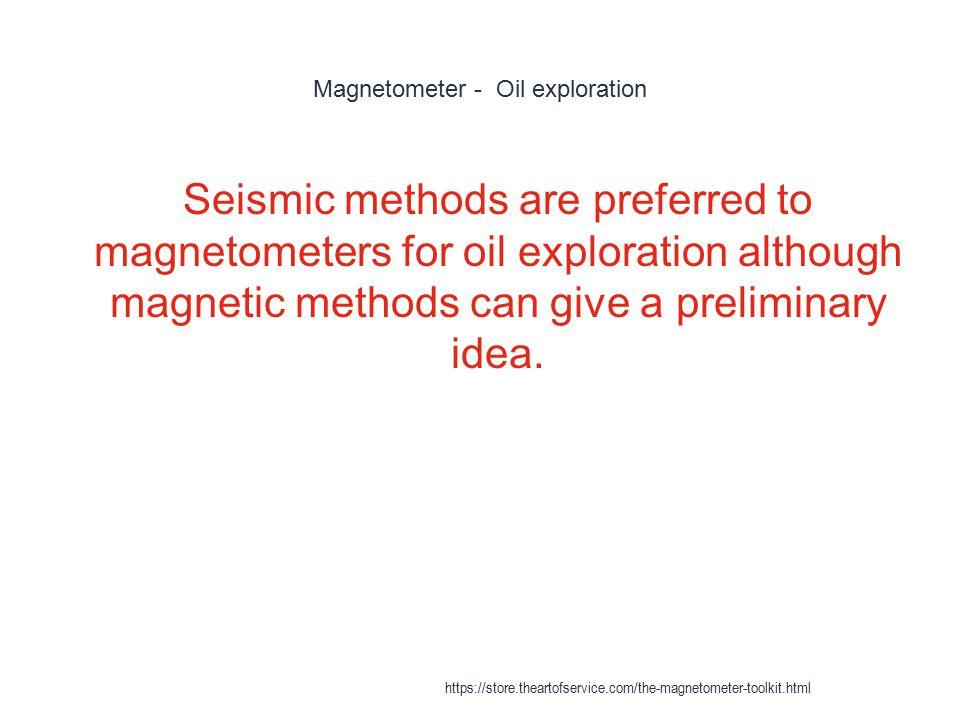 Magnetometer - Oil exploration