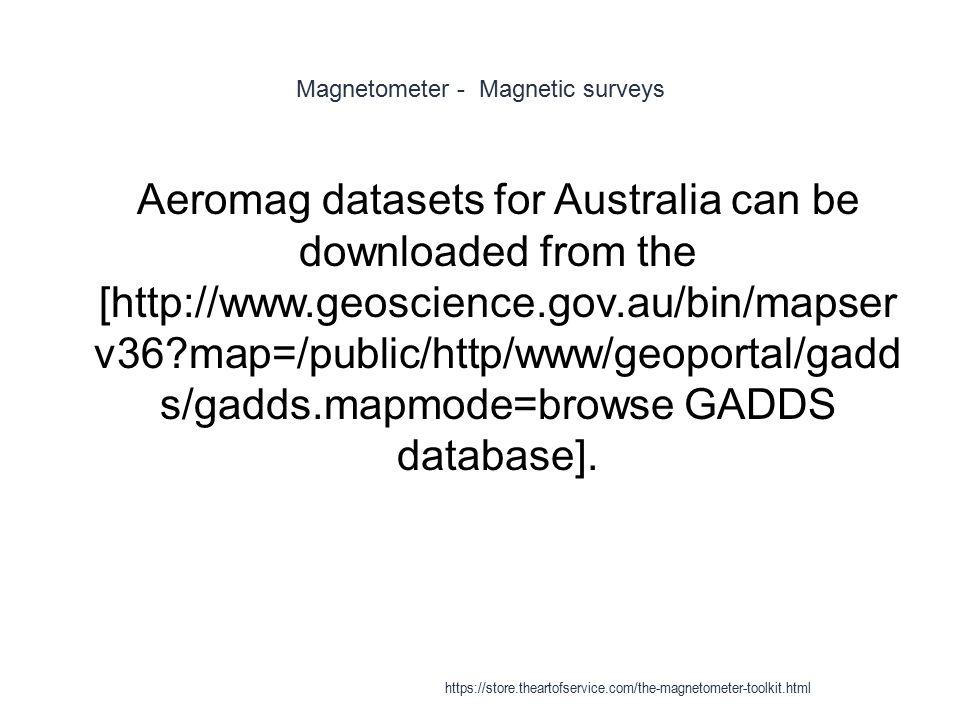 Magnetometer - Magnetic surveys