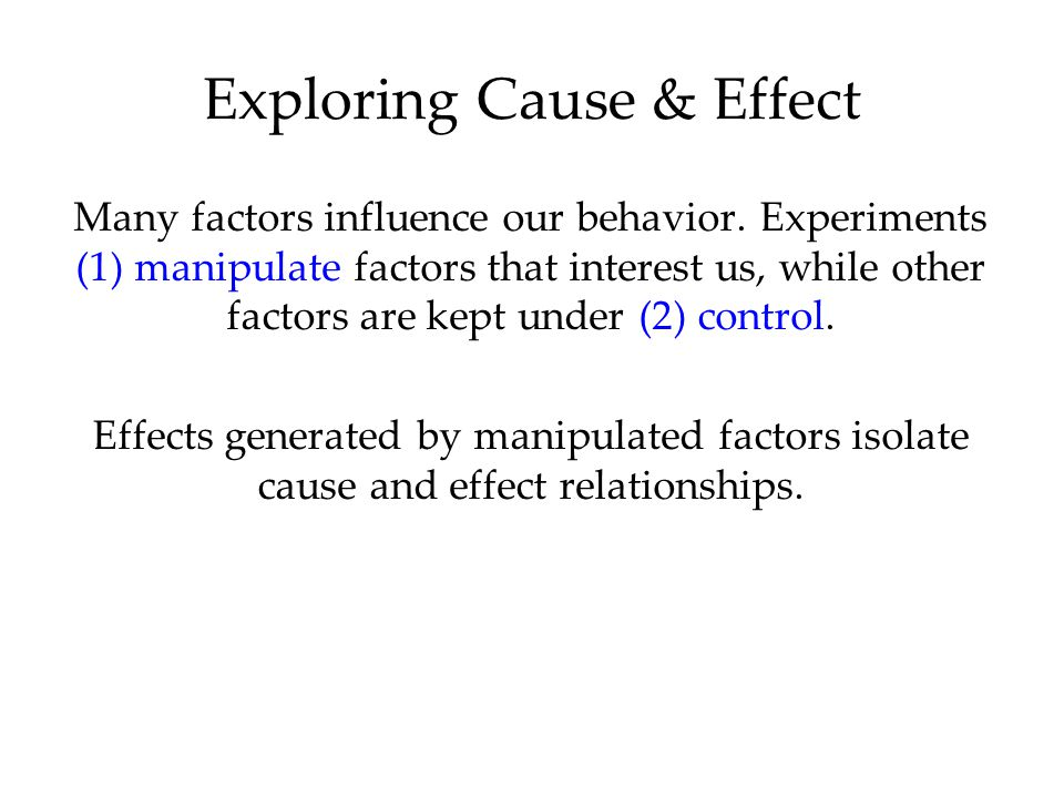 Exploring Cause & Effect