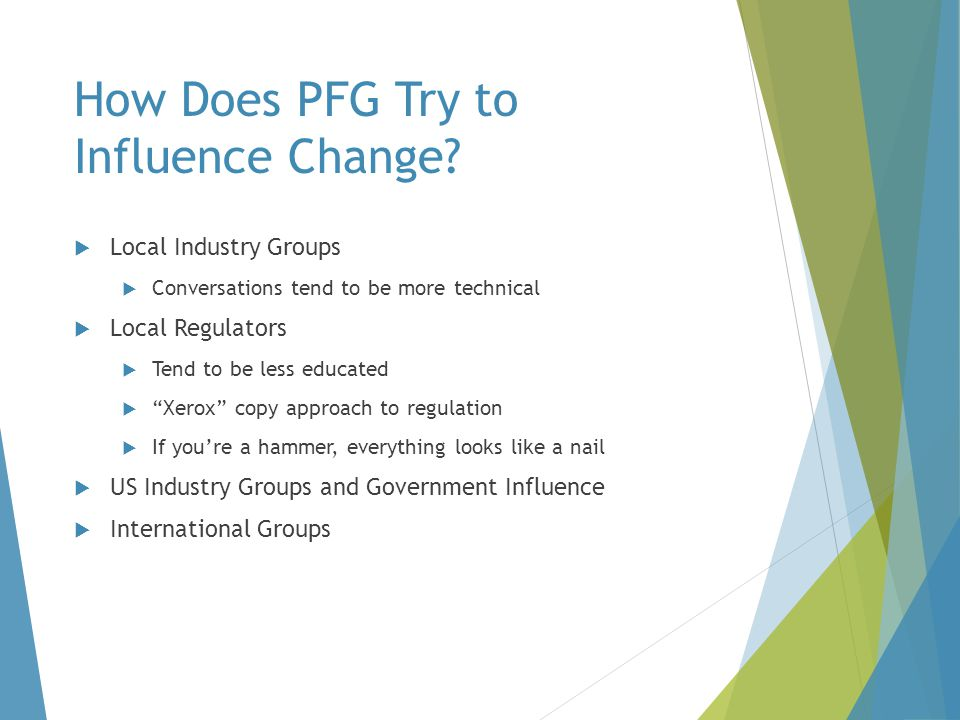 How Does PFG Try to Influence Change