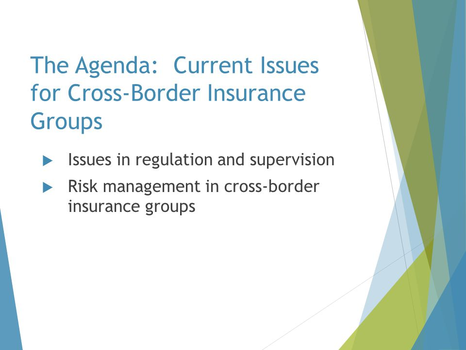 The Agenda: Current Issues for Cross-Border Insurance Groups