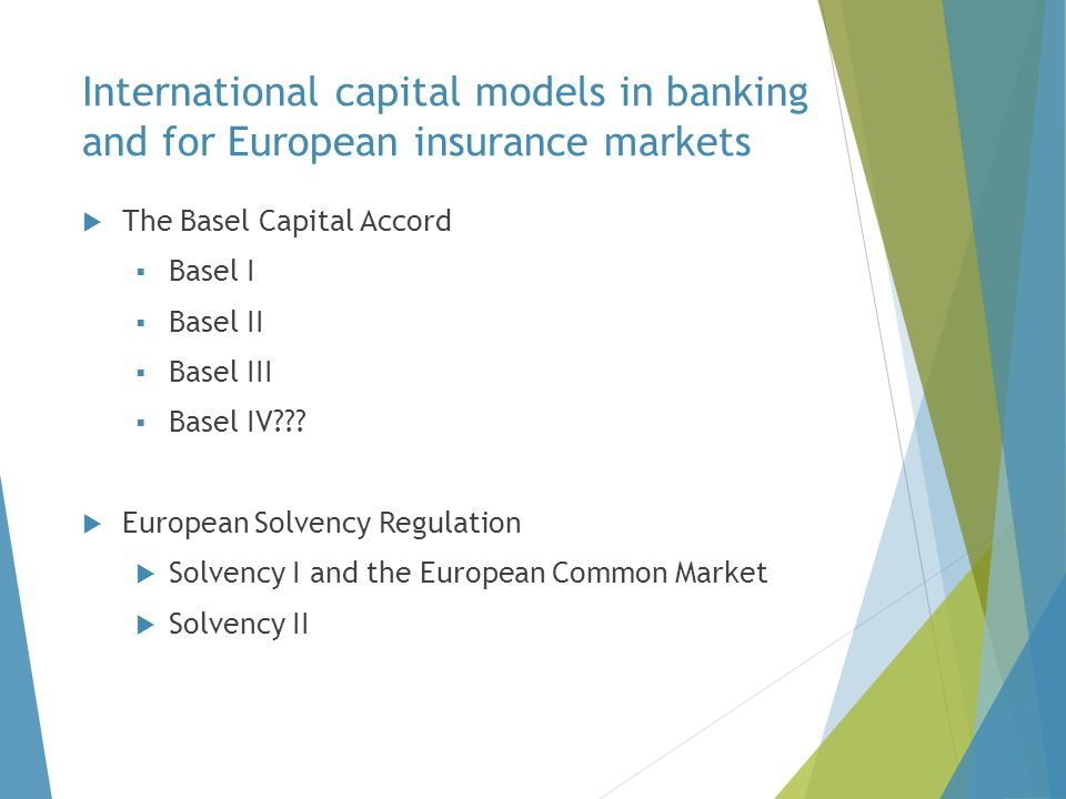 International capital models in banking and for European insurance markets