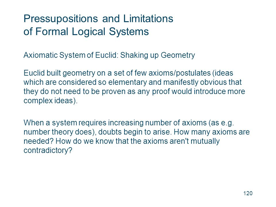 Pressupositions and Limitations of Formal Logical Systems Axiomatic System of Euclid: Shaking up Geometry