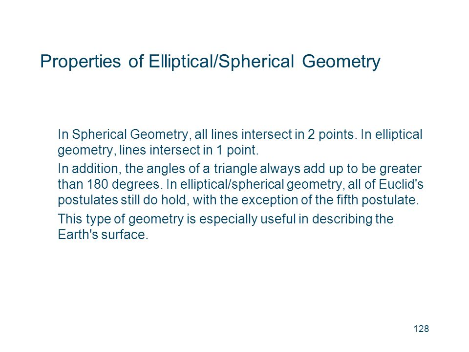 Properties of Elliptical/Spherical Geometry