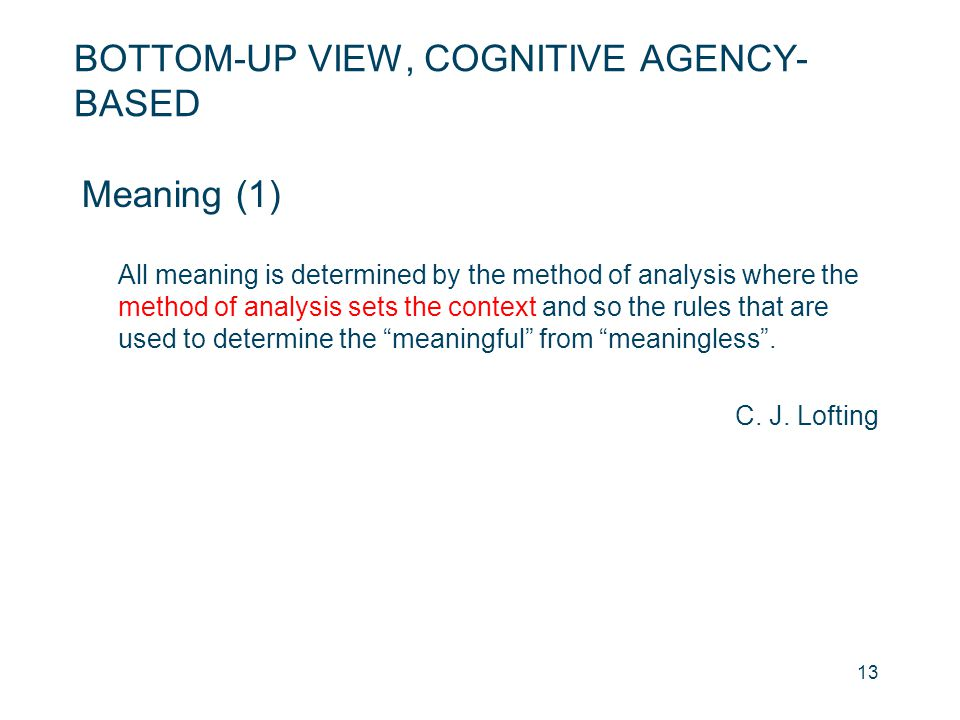 BOTTOM-UP VIEW, COGNITIVE AGENCY-BASED