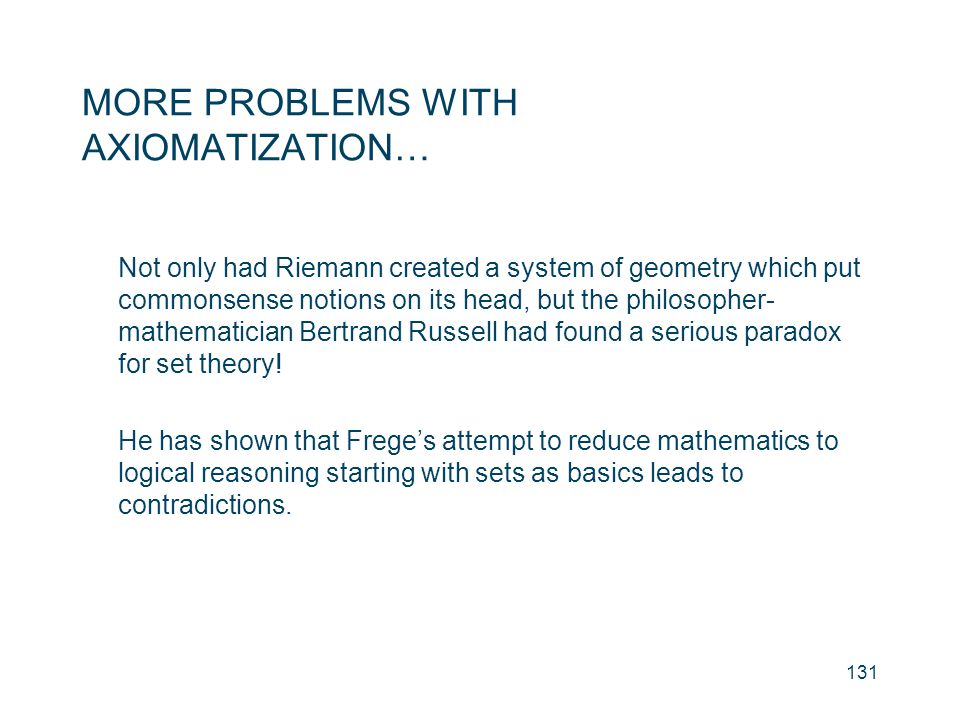 MORE PROBLEMS WITH AXIOMATIZATION…