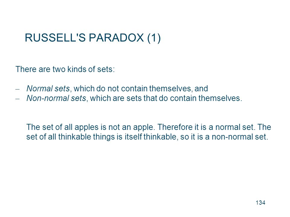 RUSSELL S PARADOX (1) There are two kinds of sets: